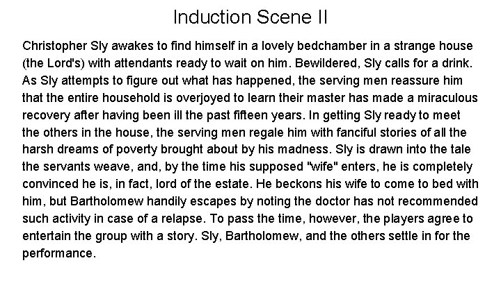 Induction Scene II Christopher Sly awakes to find himself in a lovely bedchamber in
