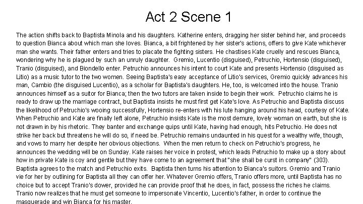 Act 2 Scene 1 The action shifts back to Baptista Minola and his daughters.