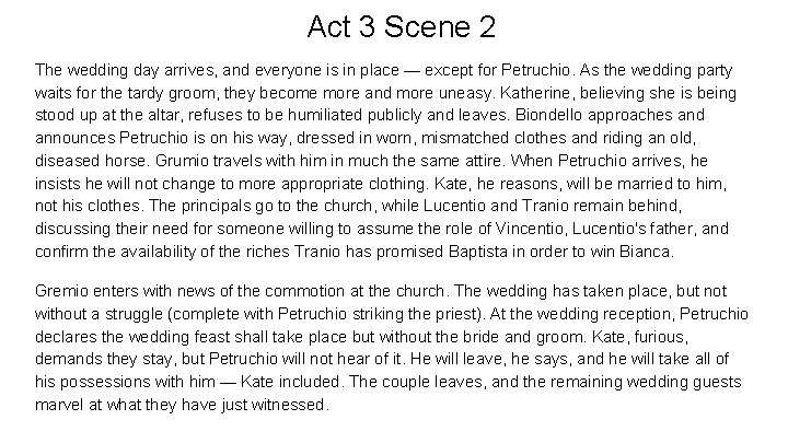 Act 3 Scene 2 The wedding day arrives, and everyone is in place —