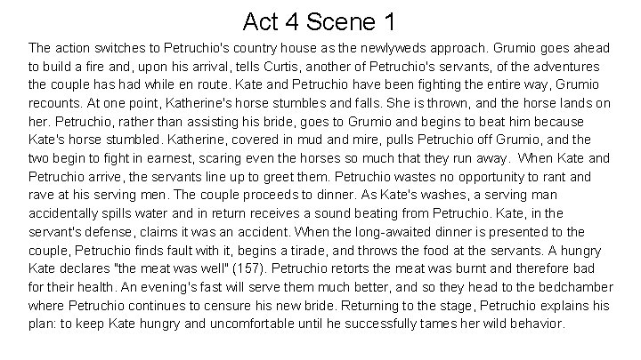Act 4 Scene 1 The action switches to Petruchio's country house as the newlyweds