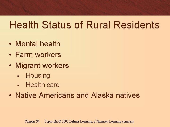 Health Status of Rural Residents • Mental health • Farm workers • Migrant workers