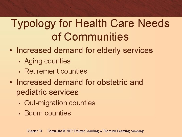 Typology for Health Care Needs of Communities • Increased demand for elderly services §