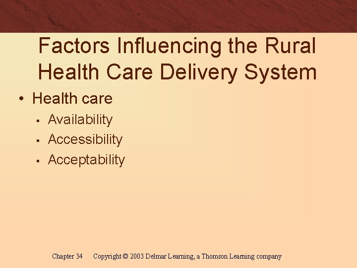 Factors Influencing the Rural Health Care Delivery System • Health care § § §