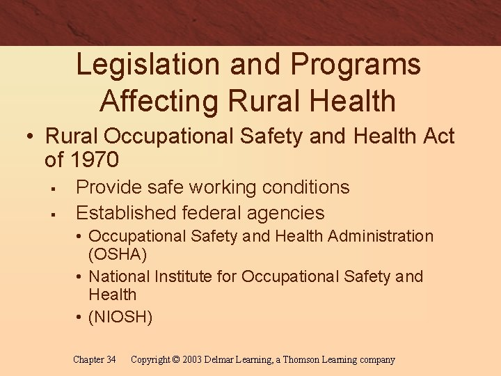 Legislation and Programs Affecting Rural Health • Rural Occupational Safety and Health Act of