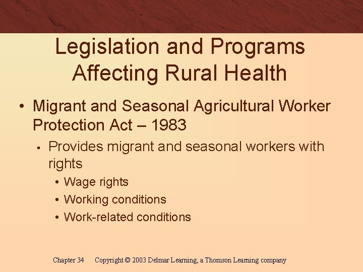 Legislation and Programs Affecting Rural Health • Migrant and Seasonal Agricultural Worker Protection Act