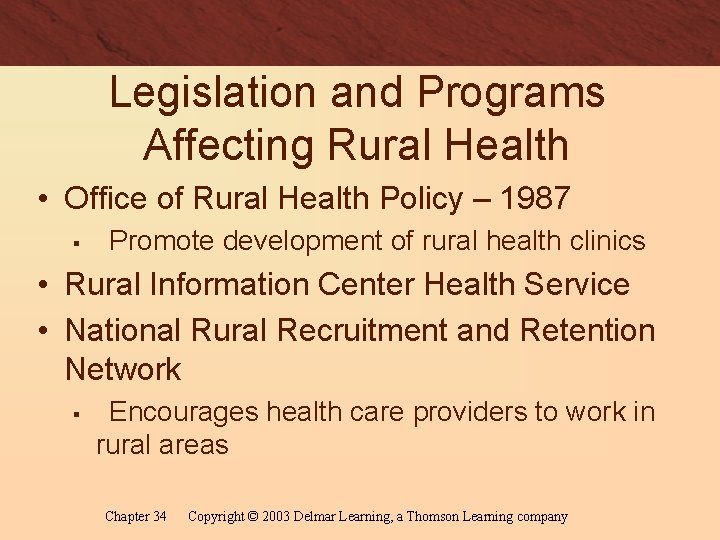 Legislation and Programs Affecting Rural Health • Office of Rural Health Policy – 1987