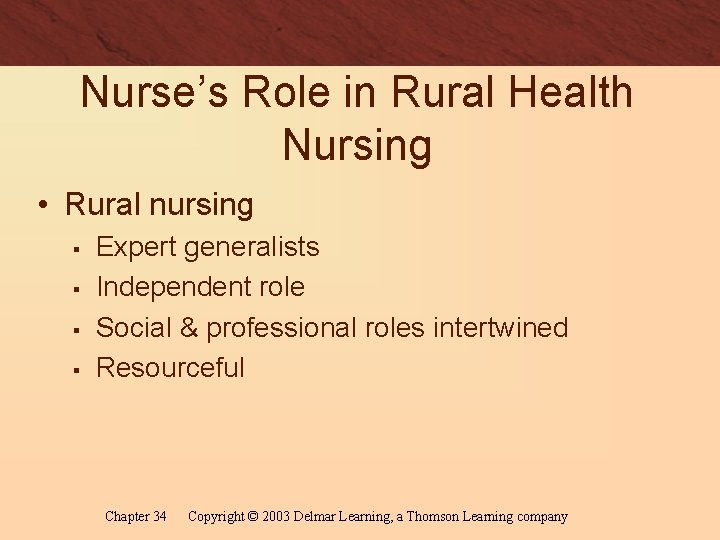 Nurse's Role in Rural Health Nursing • Rural nursing § § Expert generalists Independent