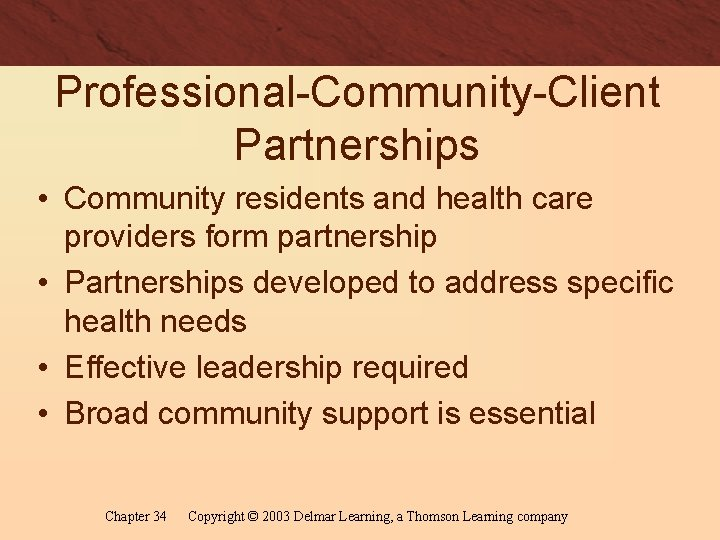 Professional-Community-Client Partnerships • Community residents and health care providers form partnership • Partnerships developed