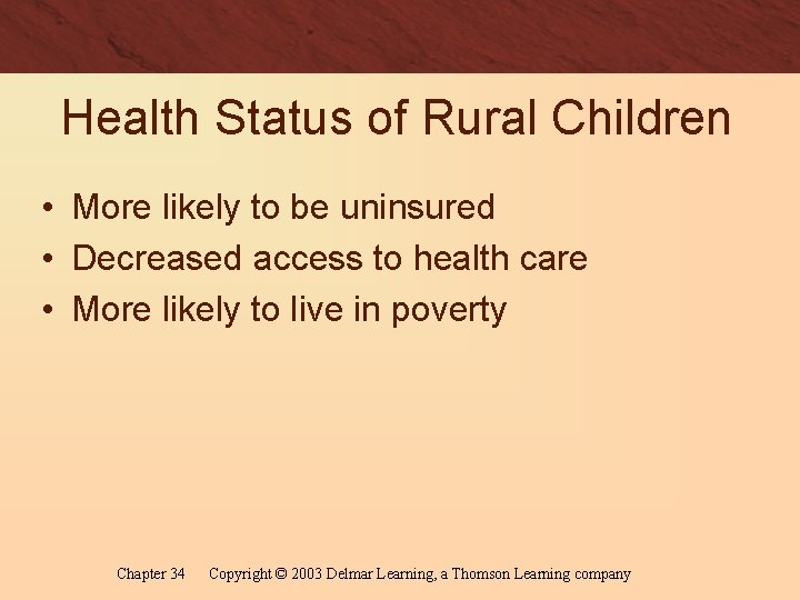 Health Status of Rural Children • More likely to be uninsured • Decreased access