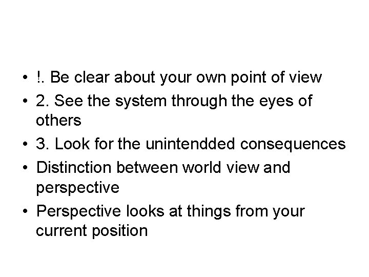 • !. Be clear about your own point of view • 2. See