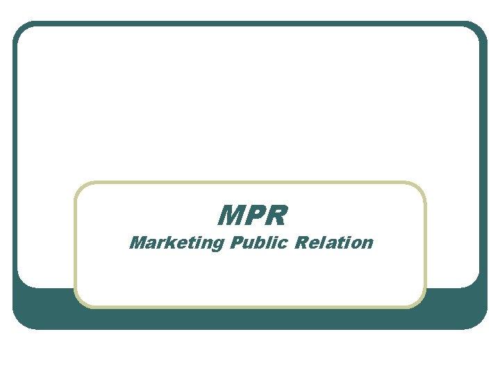 MPR Marketing Public Relation