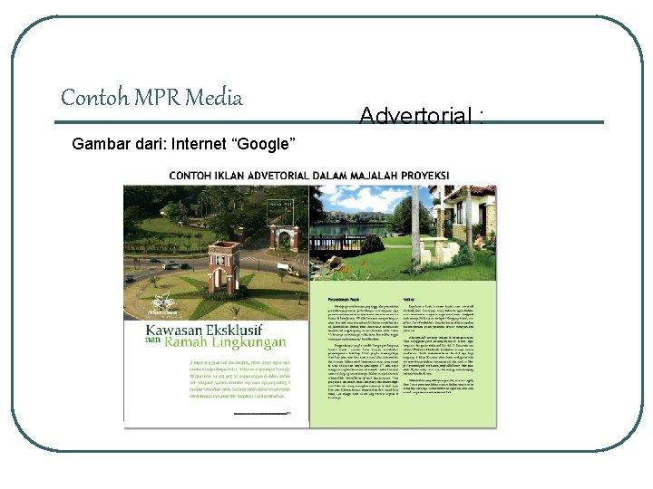 "Contoh MPR Media Gambar dari: Internet ""Google"" Advertorial :"