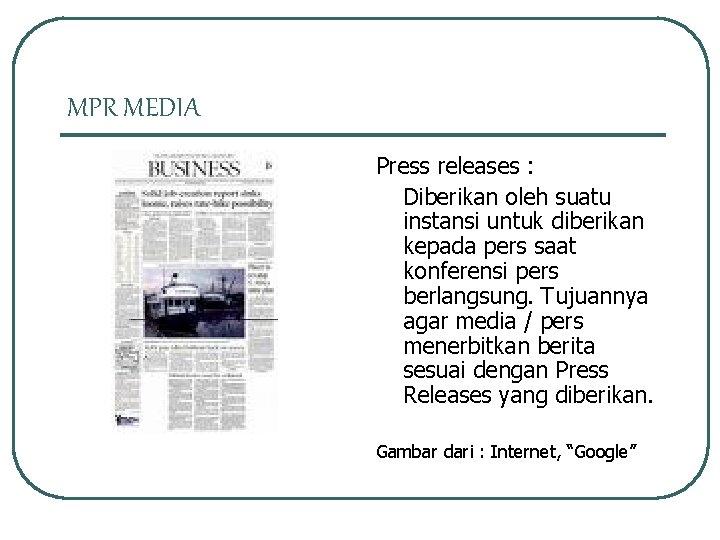 MPR MEDIA Press releases : Diberikan oleh suatu instansi untuk diberikan kepada pers saat