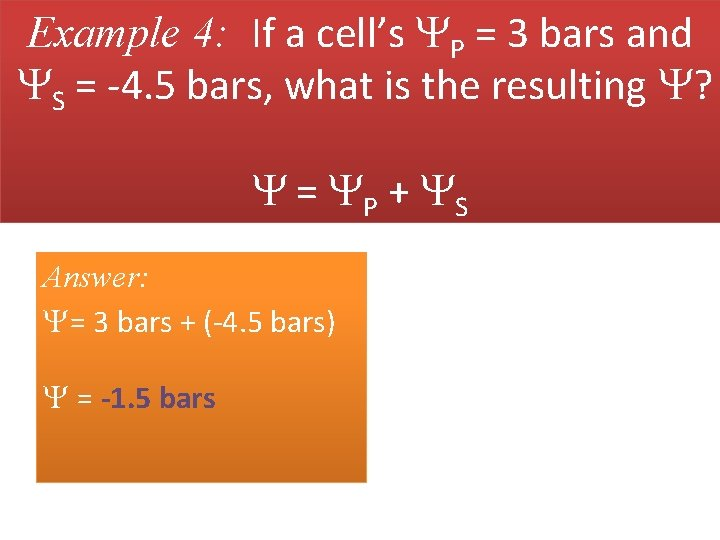 Example 4: If a cell's P = 3 bars and S = -4. 5