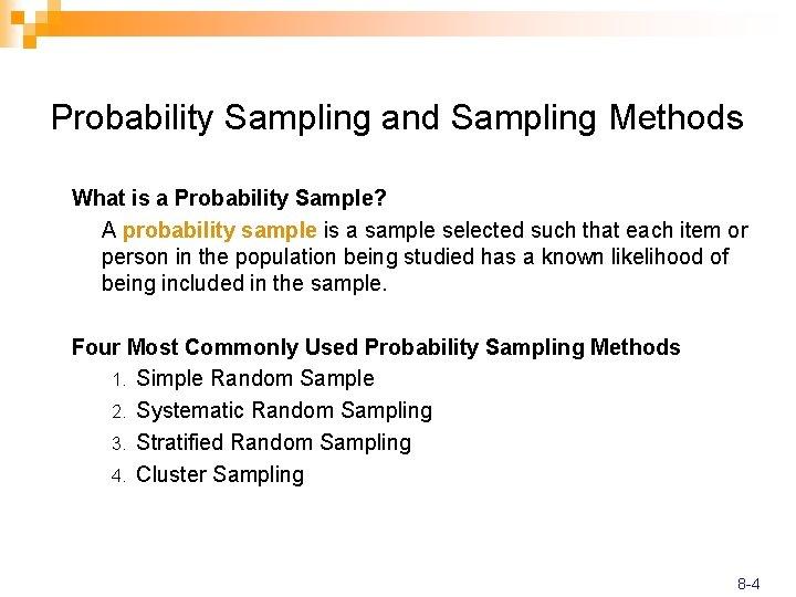 Probability Sampling and Sampling Methods What is a Probability Sample? A probability sample is