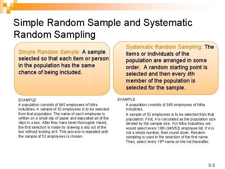 Simple Random Sample and Systematic Random Sampling Simple Random Sample: A sample selected so