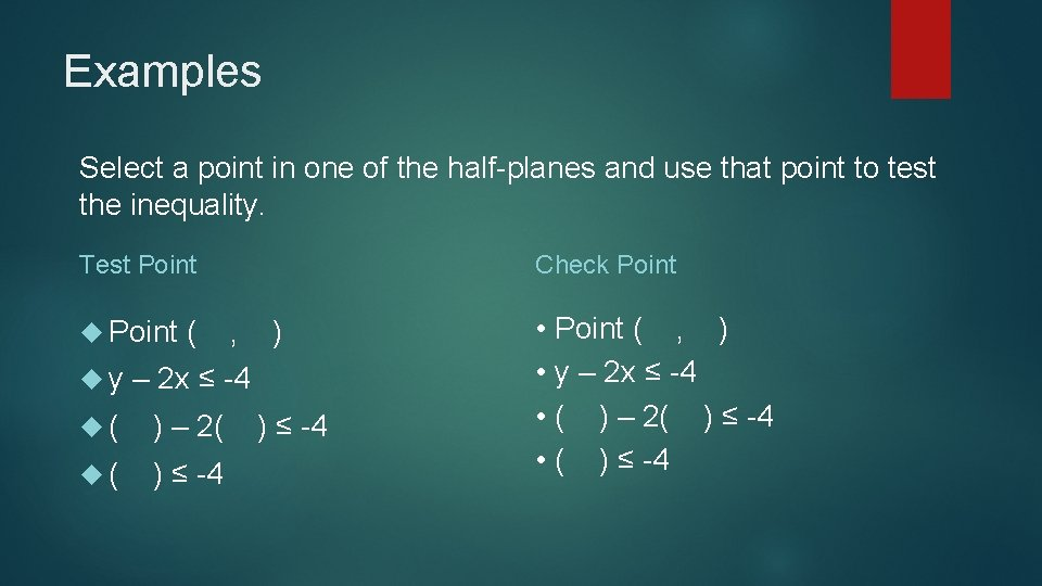 Examples Select a point in one of the half-planes and use that point to