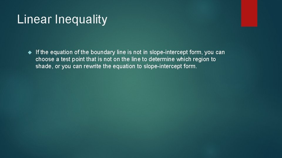 Linear Inequality If the equation of the boundary line is not in slope-intercept form,