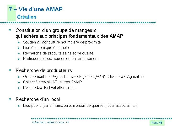 7 – Vie d'une AMAP Création • Constitution d'un groupe de mangeurs qui adhère
