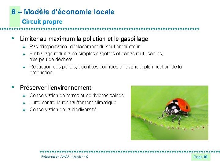 8 – Modèle d'économie locale Circuit propre • Limiter au maximum la pollution et