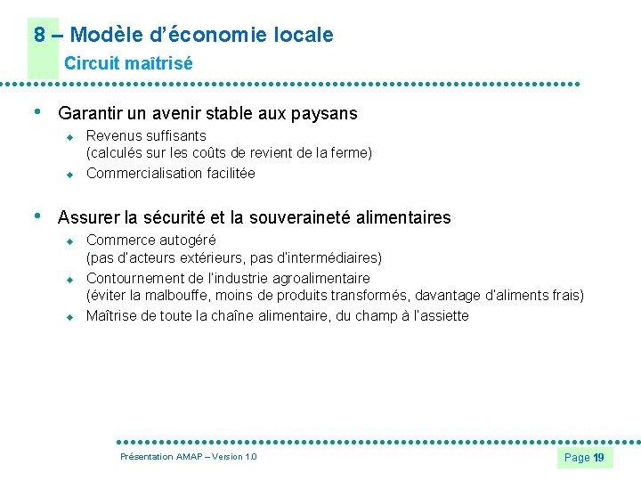 8 – Modèle d'économie locale Circuit maîtrisé • Garantir un avenir stable aux paysans