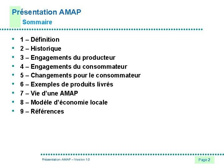 Présentation AMAP Sommaire • • • 1 – Définition 2 – Historique 3 –