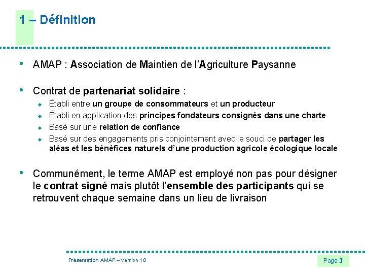 1 – Définition • AMAP : Association de Maintien de l'Agriculture Paysanne • Contrat
