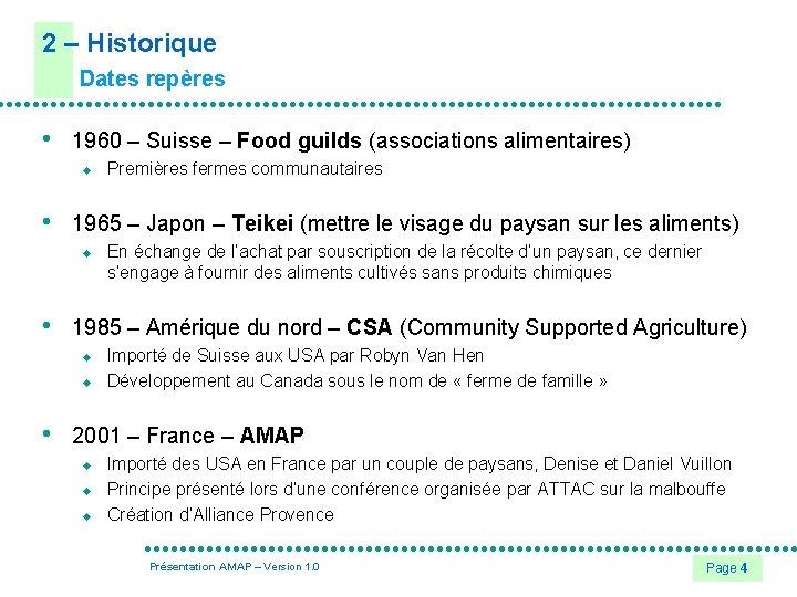 2 – Historique Dates repères • 1960 – Suisse – Food guilds (associations alimentaires)