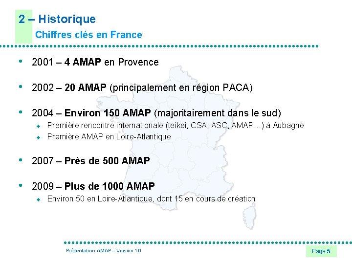 2 – Historique Chiffres clés en France • 2001 – 4 AMAP en Provence