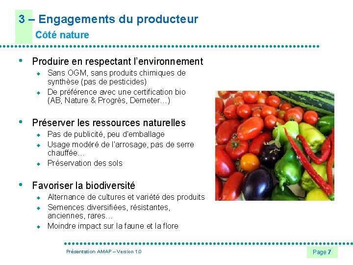 3 – Engagements du producteur Côté nature • Produire en respectant l'environnement u u