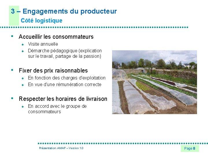 3 – Engagements du producteur Côté logistique • Accueillir les consommateurs u u •