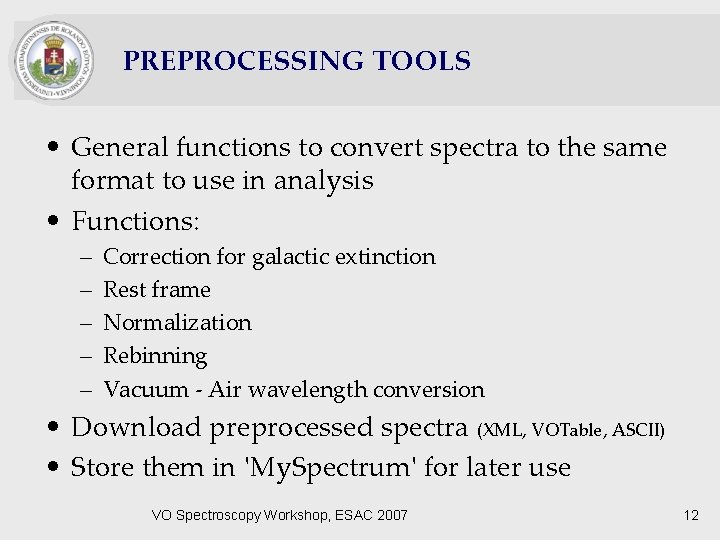 PREPROCESSING TOOLS • General functions to convert spectra to the same format to use