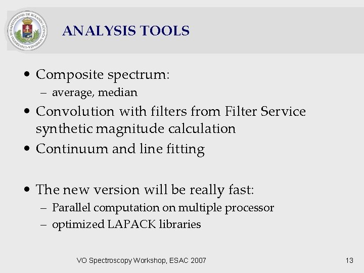 ANALYSIS TOOLS • Composite spectrum: – average, median • Convolution with filters from Filter