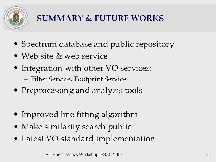 SUMMARY & FUTURE WORKS • Spectrum database and public repository • Web site &