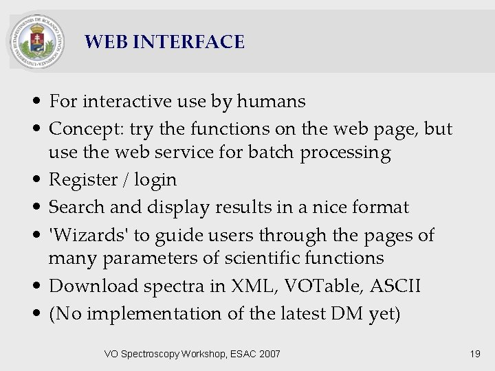 WEB INTERFACE • For interactive use by humans • Concept: try the functions on