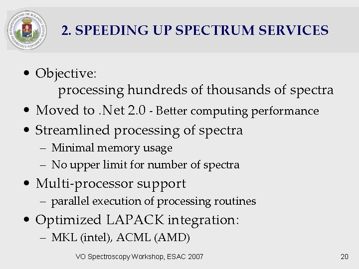 2. SPEEDING UP SPECTRUM SERVICES • Objective: processing hundreds of thousands of spectra •