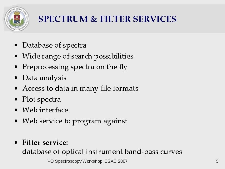 SPECTRUM & FILTER SERVICES • • Database of spectra Wide range of search possibilities