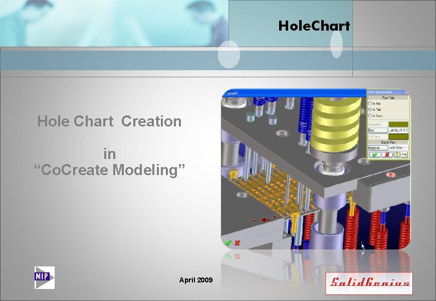 """Hole. Chart Hole Chart Creation in """"Co. Create Modeling"""" April 2009"""