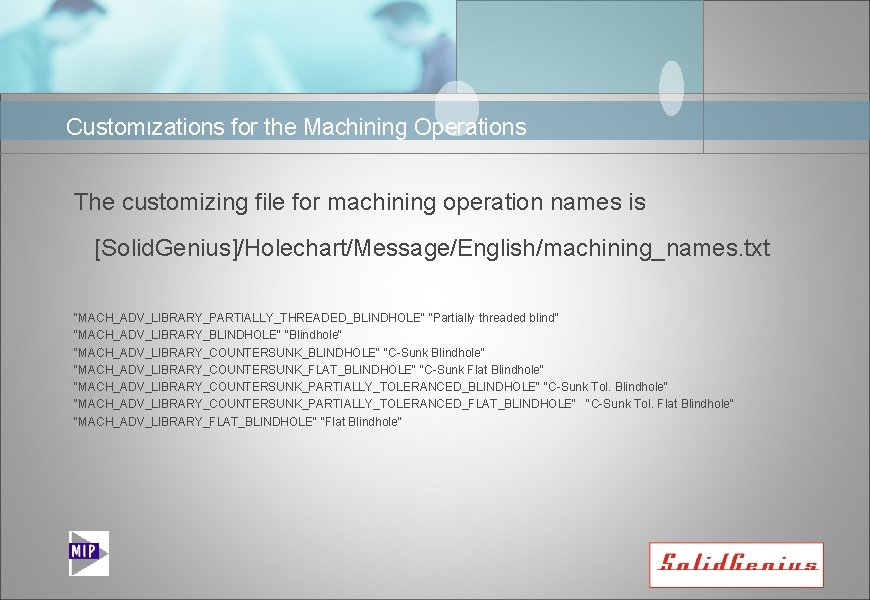 Customızations for the Machining Operations The customizing file for machining operation names is [Solid.