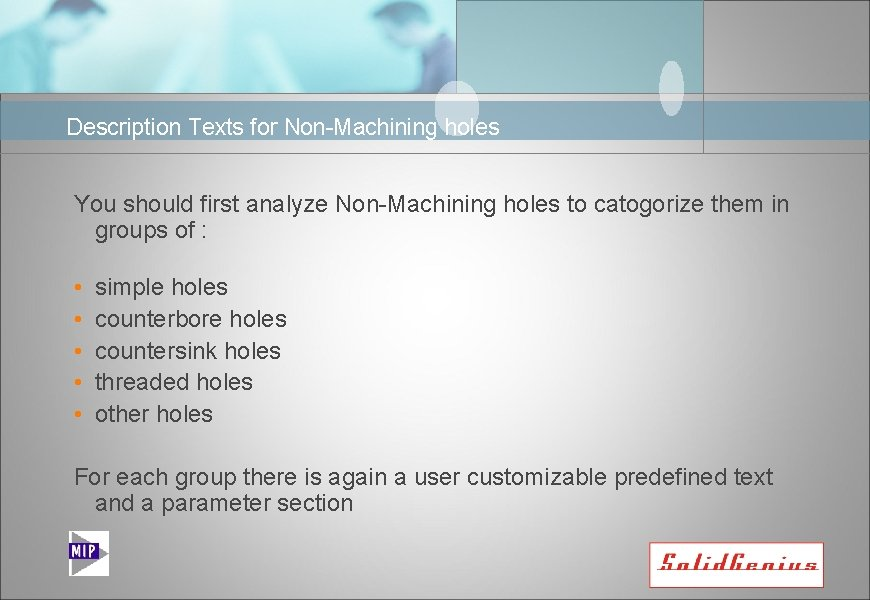 Description Texts for Non-Machining holes You should first analyze Non-Machining holes to catogorize them
