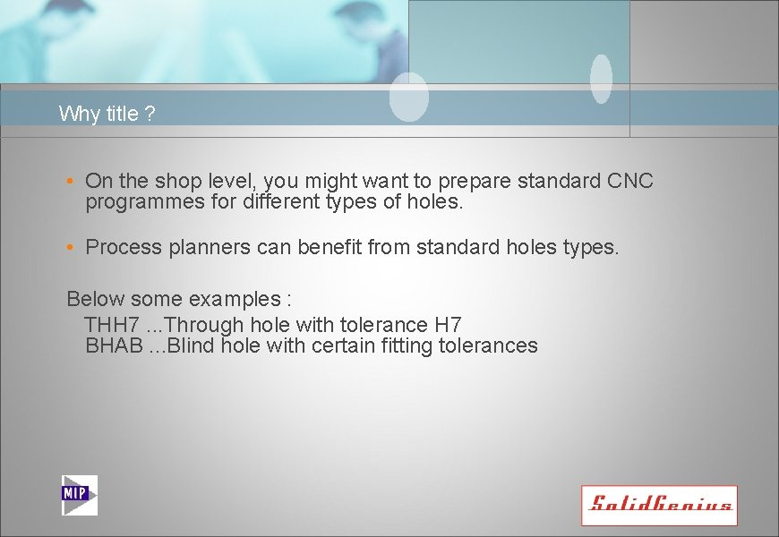 Why title ? • On the shop level, you might want to prepare standard