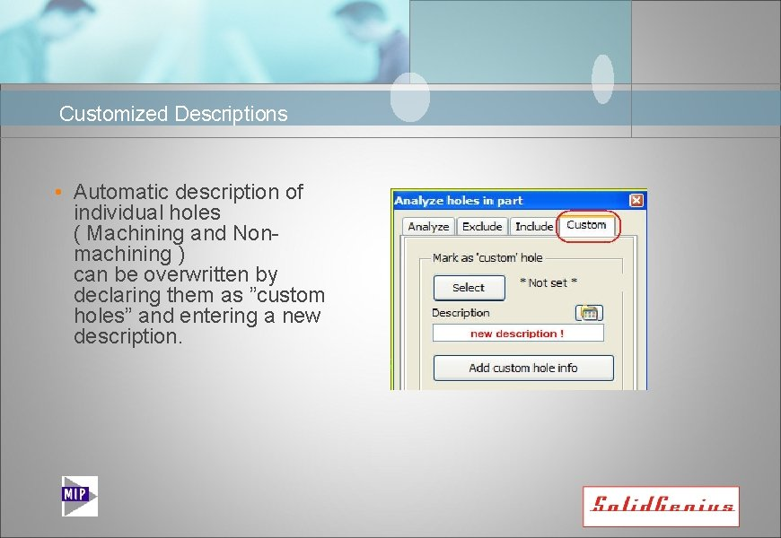Customized Descriptions • Automatic description of individual holes ( Machining and Nonmachining ) can
