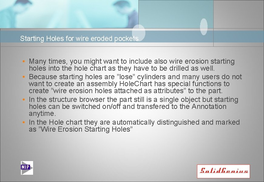 Starting Holes for wire eroded pockets • Many times, you might want to include