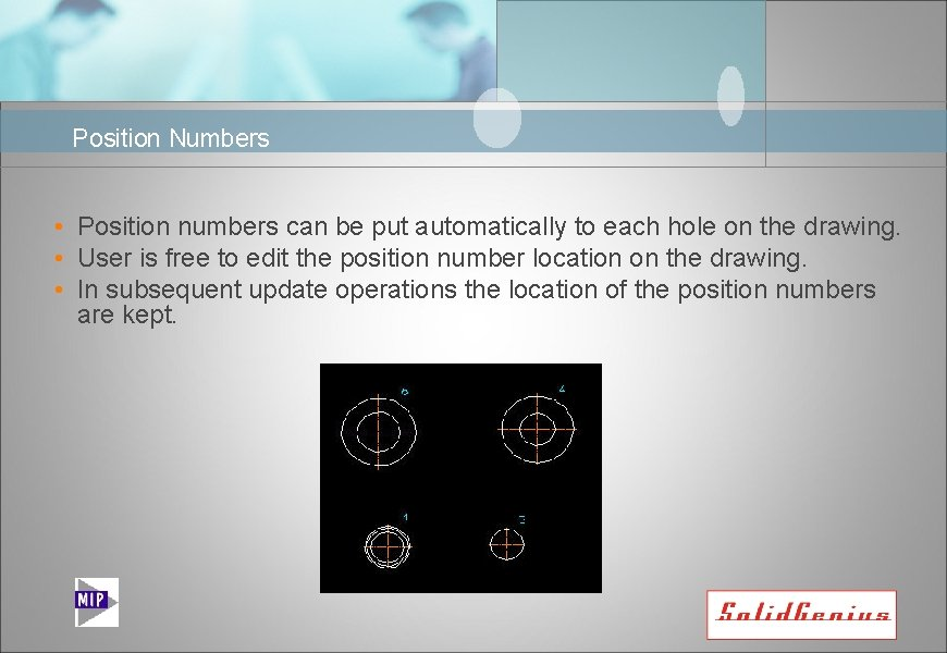Position Numbers • Position numbers can be put automatically to each hole on the