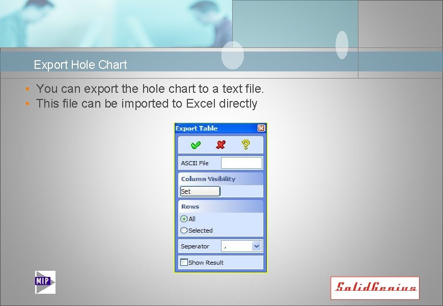 Export Hole Chart • You can export the hole chart to a text file.