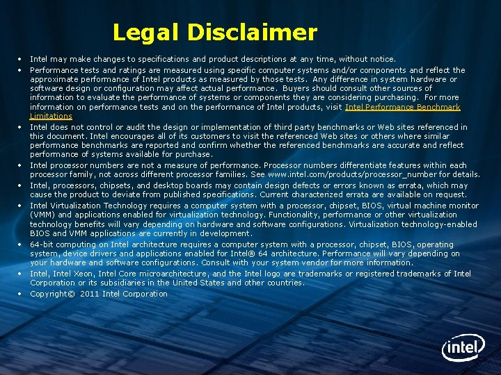 Legal Disclaimer • Intel may make changes to specifications and product descriptions at any