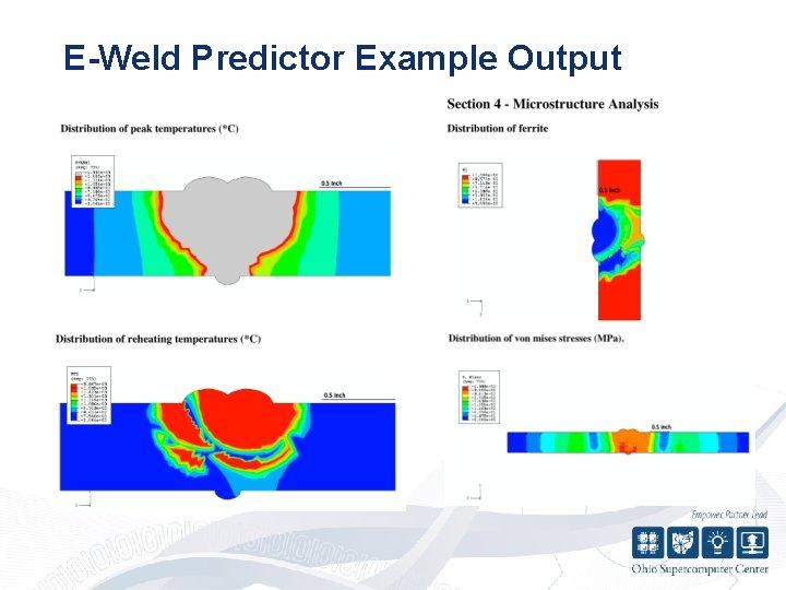 E-Weld Predictor Example Output