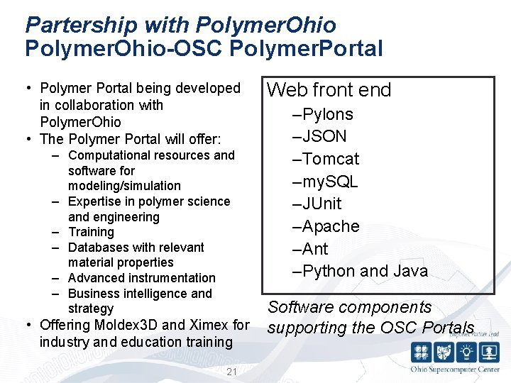 Partership with Polymer. Ohio-OSC Polymer. Portal • Polymer Portal being developed in collaboration with