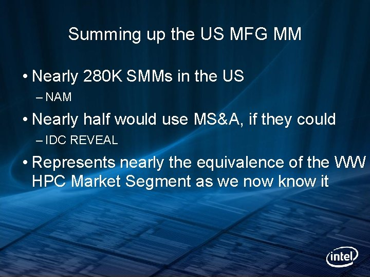 Summing up the US MFG MM • Nearly 280 K SMMs in the US