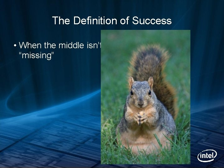 """The Definition of Success • When the middle isn't """"missing"""""""